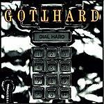 Gotthard Dial Hard