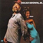 Oscar Brown Jr. Fresh