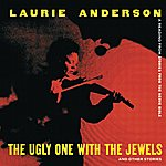 Laurie Anderson The Ugly One With The Jewels And Other Stories (Live)