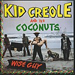 Kid Creole & The Coconuts Wise Guy