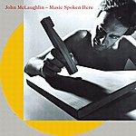 John McLaughlin Music Spoken Here