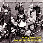 Mary Lou Lord Speeding Motorcycle (3-Track Maxi-Single)