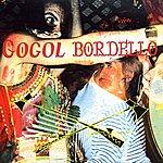 Gogol Bordello When The Trickster Starts A-Pokin'/Occurance On The Border
