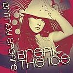 Britney Spears Break The Ice (6-Track Remix Maxi-Single)