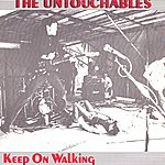 The Untouchables Keep On Walking/Keep Your Distance