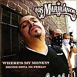 Los Marijuanos Where's My Money? (Donde Esta Mi Feria?)
