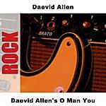 Daevid Allen O Man You