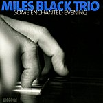 Miles Black Some Enchanted Evening
