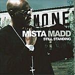 Mista Madd Still Standing (Parental Advisory)