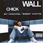 Paul Wall Chick Magnet (Chopped & Screwed) (Parental Advisory)