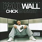 Paul Wall Chick Magnet (Parental Advisory)