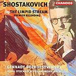 Gennady Rozhdestvensky Shostakovich: The Limpid Stream