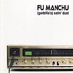 Fu Manchu (Godzilla's) Eatin' Dust
