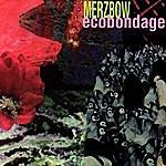 Merzbow Ecobondage