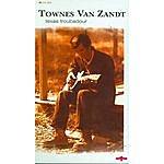 Townes Van Zandt Texas Troubadour, CD.4