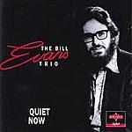 Bill Evans Quiet Now