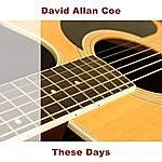 David Allan Coe These Days