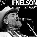 Willie Nelson Go Away