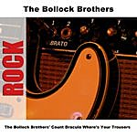 The Bollock Brothers The Bollock Brothers' Count Dracula Where's Your Trousers