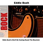 Eddie Bush Eddie Bush's She'll Be Coming Round The Mountain (4-Track Maxi-Single)