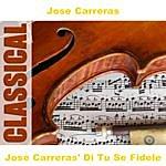 José Carreras Jose Carreras' Di Tu Se Fidele