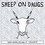 Sheep On Drugs Dome Room Chicago, Il 11-23-1996