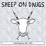 Sheep On Drugs Los Angeles, Ca 1996