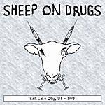 Sheep On Drugs Salt Lake City, Ut 1996