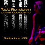 Todd Rundgren Live At Club Quattro, Osaka: June 1, 1991