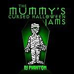 DJ Phantom The Mummy's Cursed Halloween Jams