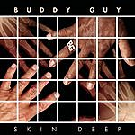 Buddy Guy Skin Deep (Deluxe Version)
