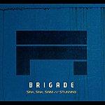 Brigade Sink, Sink, Swim/Stunning
