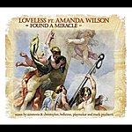 Loveless Found A Miracle (6-Track Maxi-Single)