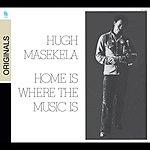 Hugh Masekela Home Is Where The Music Is