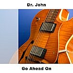 Dr. John Go Ahead On