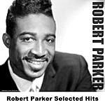 Robert Parker Robert Parker Selected Hits