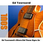 Ed Townsend Where Did Those Signs Go