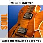 Willie Hightower Willie Hightower's I Love You