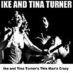 Ike & Tina Turner Ike & Tina Turner's This Man's Crazy