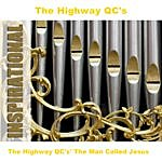 The Highway Q.C.'s The Highway QC's' The Man Called Jesus