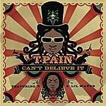 T-Pain Can't Believe It (Single)