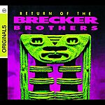 Brecker Brothers Return Of The Brecker Brothers (Remastered)