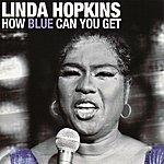 Linda Hopkins How Blue Can You Get