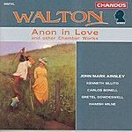 John Mark Ainsley Walton: Anon In Love And Other Chamber Works
