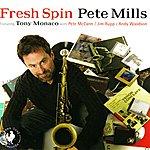 Pete Mills Fresh Spin