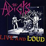 The Adicts Live And Loud
