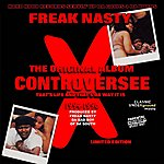 Freak Nasty Controversee: That's Life And That's Da Way It Is (Parental Advisory)