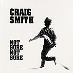 Craig Smith Not Sure Not Sure