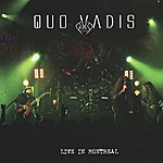 Quo Vadis Live In Montreal