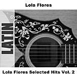 Lola Flores Lola Flores Selected Hits, Vol.2